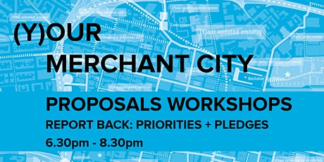 (Y)our Merchant City Proposals Workshop - Report Back: Priorities + Pledges tickets