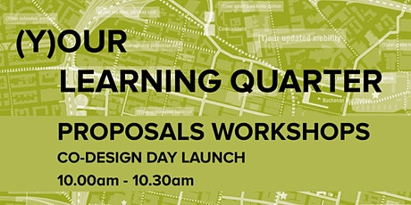 (Y)our Learning Quarter Proposals Workshop - Co-Design Day Launch tickets