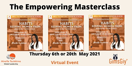 The empowering masterclass:  Habits keeping women from reaching their goals tickets