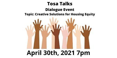Tosa Talks Dialogue Event Topic: Creative Solutions for Housing Equity tickets