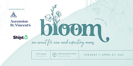 VIRTUAL Bloom 2021 : An Event for New and Expecting Moms in Birmingham tickets