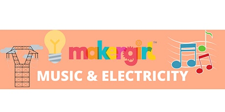 MakerGirl Virtual Session: Music & Electricity tickets