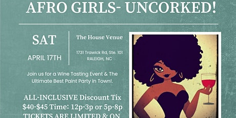 AFRO GIRLS UNCORKED! A WINE TASTING EVENT & ULTIMATE PAINT PARTY! tickets