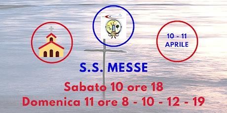 S.S. Messe Sabato 10 e Domenica 11 Aprile 2021 tickets