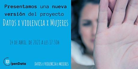 Presentación nueva versión del Datos X Violencia X Mujeres boletos