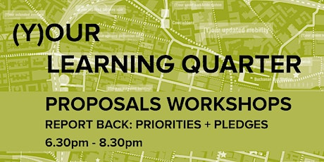 (Y)our Learning Quarter Proposals Workshop- Report Back:Priorities+Pledges tickets