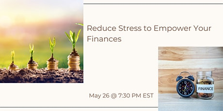 Reduce Stress to Empower Your Finances tickets