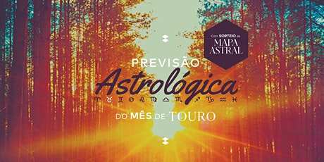 Previsão Astrológica | Mês de Touro 2021 ingressos