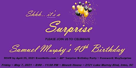 Samuel Murphy Surprise 40th Birthday Party tickets
