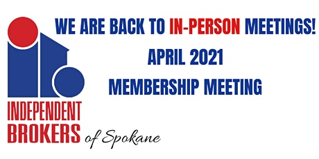 Independent Brokers of Spokane * April Meeting * In-Person tickets