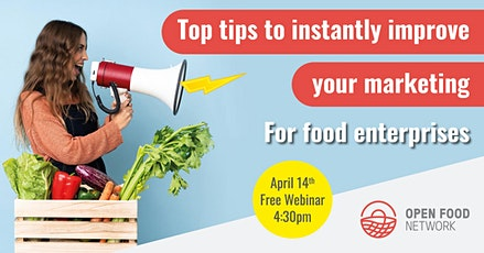Top tips to instantly improve your marketing- for food enterprises tickets