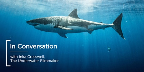 In Conversation | with Inka Cresswell, Underwater Filmmaker tickets
