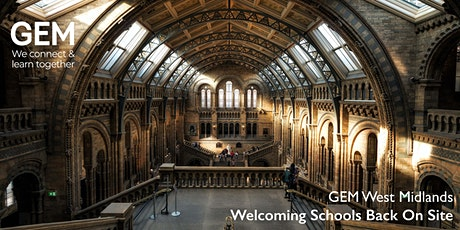 GEM West Midlands: Welcoming schools back on site tickets