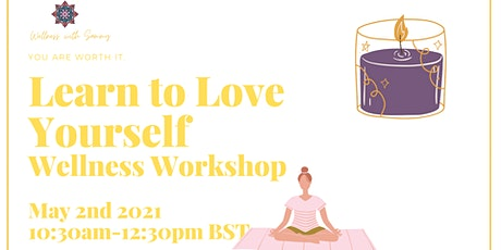 Learn to Love Yourself - Wellness Workshop tickets