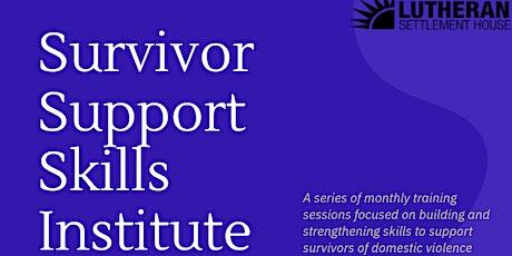 Survivor Support Skills Institute: Staying Centered While Safety Planning tickets