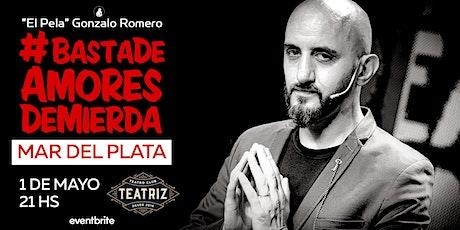 El Pela Gonzalo Romero #BastaDeAmoresDeMierda MAR DEL PLATA entradas
