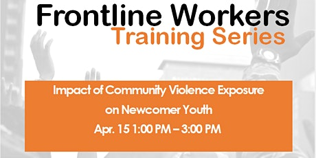 Frontline Workers -Impact of Community Violence Exposure on Newcomer  Youth tickets