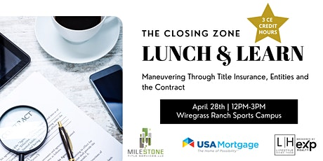 Lunch and Learn - The Closing Zone (3 CE CREDIT HOURS) tickets