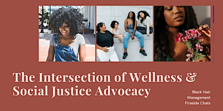 The Intersection of Wellness and Social Justice Advocacy tickets