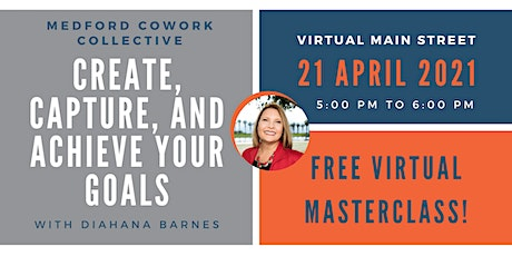 Virtual Main Street Masterclass - Create, Capture and Achieve Your Goals tickets