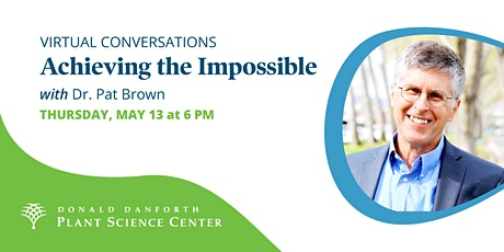 Conversations: Achieving the Impossible with Pat Brown tickets