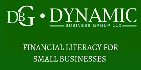 Dynamic Business Series: Financial Literary Basics for Small Businesses tickets
