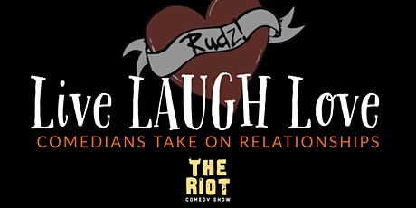 "The Riot Comedy Show presents ""Live LAUGH Love"" Comedians on Relationships tickets"