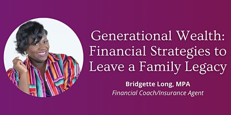 Generational Wealth: Financial Strategies To Leave A Family Legacy tickets
