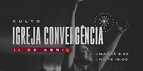 CULTO Igreja Convergência |  Monte Mor - 11/04 ingressos