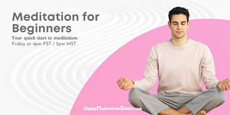 Meditation for Beginners (Online, Guided & Live Session) tickets