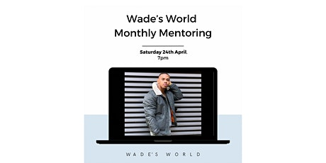 Wades World Monthly Mentoring tickets