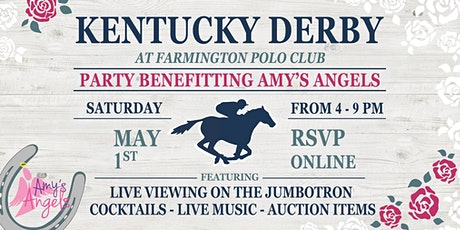 Kentucky Derby  Party  at the Farmington Polo Club Benefitting Amy's Angels tickets