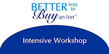 Better Way to Buy an Inn™: Intensive Innkeeping Workshop tickets