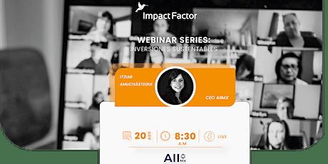 Webinar Series: Inversiones Sustentables Impact Factor entradas