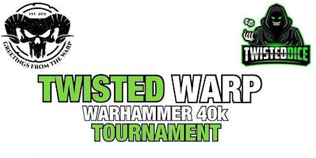 Twisted Warp  A Warhammer 40k ITC Event tickets