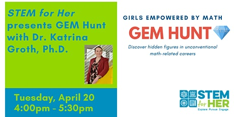 GEM Hunt with Dr. Katrina Groth,  Ph.D. tickets