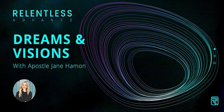 Dreams & Visions with Apostle Jane Hamon - Relentless Advance tickets