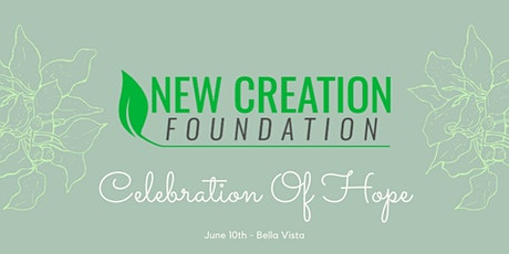 New Creation Foundation Celebration Of Hope Dinner tickets