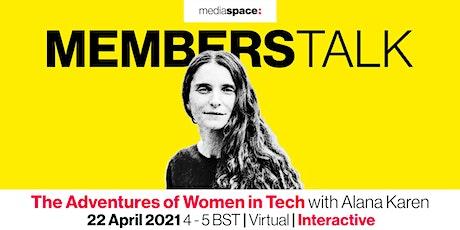 Mediaspace.global's MEMBERSTALK with Alana Karen, Google & Women in Tech tickets