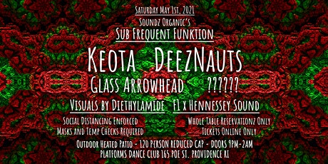 Keota, DeezNauts, Glass Arrowhead @ Soundz Organic's Sub Frequent Funktion tickets