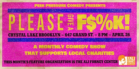 Please Give A F$%k! (A comedy show benefiting the Ali Forney Center) tickets