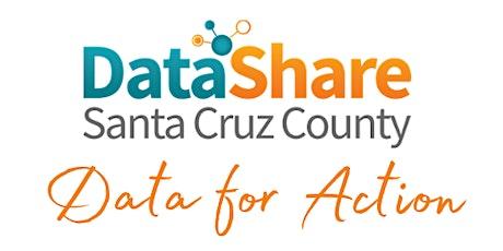 DataShare Santa Cruz  - An interactive data platform for action tickets