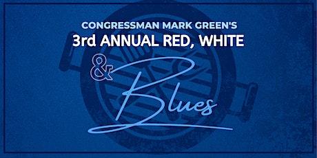 Congressman Mark Green's 3rd Annual Red, White & Blues tickets