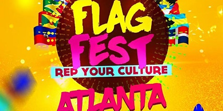"FLAG FEST ' REP YUH CULTURE ""  ATLANTA  MEMORIAL WEEKEND 2021 EDITION tickets"