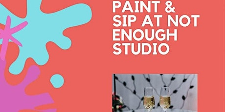Sip and Paint W/ Not Enough Studios tickets