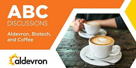 ABC Discussions (Aldevron, Biotechnology, and Coffee!) tickets