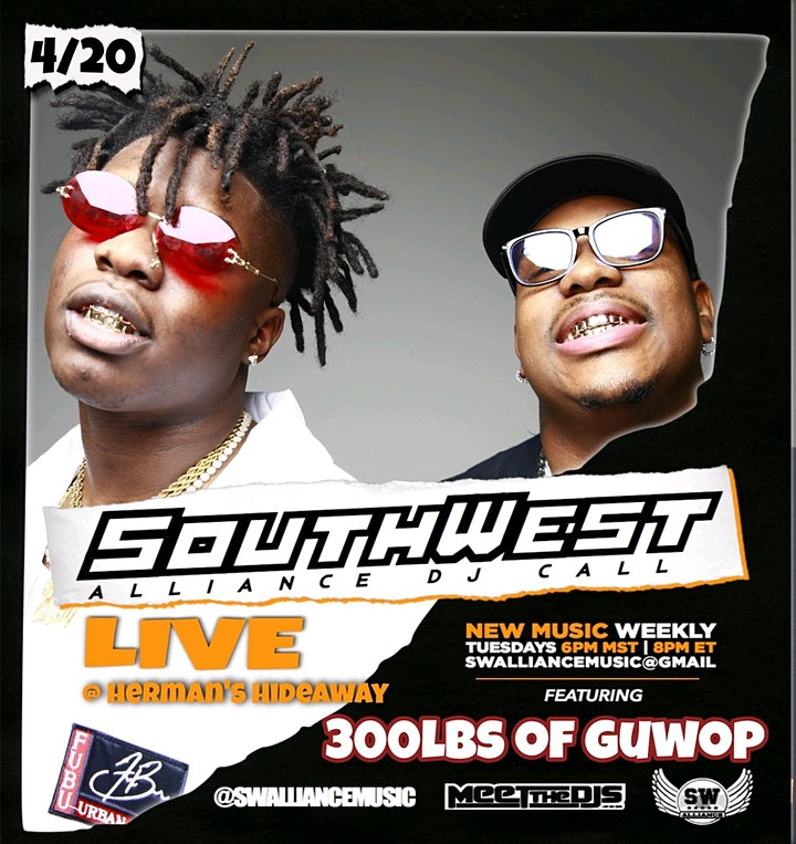 420 (early show):  SOUTHWEST ALLIANCE DJ CALL (feat. 300lbs OF GUWOP) image