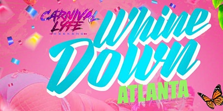 WHINE DOWN ATL MEMORIAL WEEKEND 2021 tickets