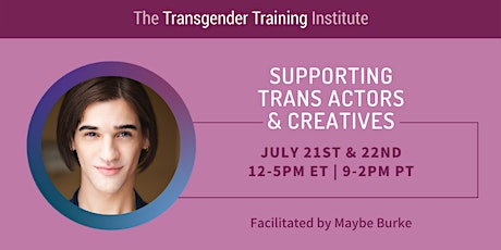 Supporting Trans Actors & Creatives:  July 21 & 22, 2021 tickets