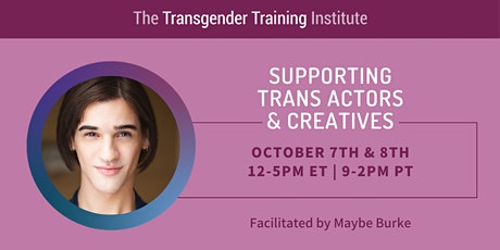 Supporting Trans Actors & Creatives:  October 7 & 8, 2021 tickets